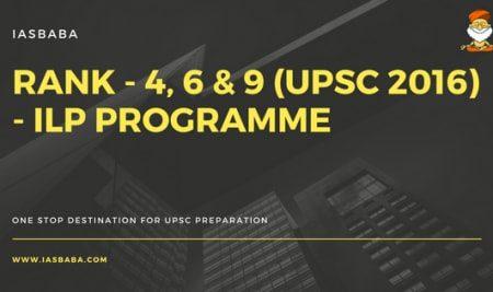 Rank – 4, 6 & 9 (UPSC 2016) – ILP Programme
