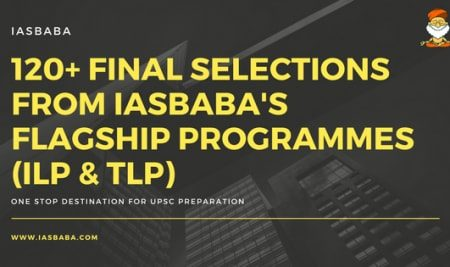 120+ Final Selections From IASbaba's Flagship Programmes