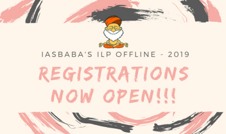 REGISTRATION OPEN (Classroom Programme): IASbaba's OFFLINE INTEGRATED LEARNING PROGRAMME – ILP  2019