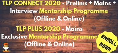 TLP Connect 2020 Prelims + Mains+ Interview Mentorship Based Programme