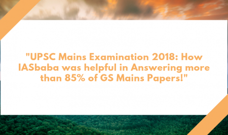 Mains 2018: General Studies Paper: How IASbaba was Helpful in Answering More than 85 Percent of UPSC GS Mains Papers!