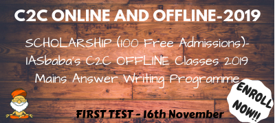 SCHOLARSHIP (100 Free Admissions)- IASbaba's C2C OFFLINE Classes 2019 Mains Answer writing Programme