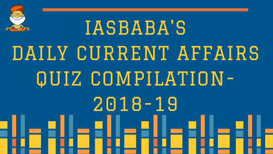 UPSC IAS Prelims Questions Current Affairs 2019