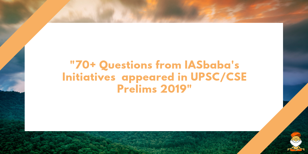 Daily Current Affairs IAS | UPSC Prelims and Mains Exam – 1st June 2019