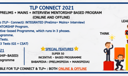TLP CONNECT 2021 (Prelims + Mains+ Interview) INTEGRATED Mentorship Based Programme and TLP PLUS(+) 2021 MAINS Mentorship Based Programme (OFFLINE and ONLINE)- ADMISSIONS OPEN!